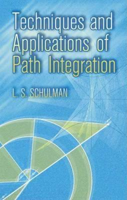 Techniques and Applications of Path Integration
