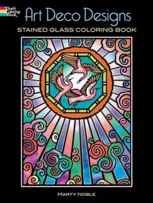 Art Deco Designs Stained Glass Colouring Book