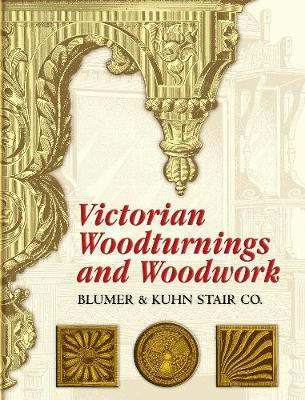 Victorian Woodturnings And Woodwork Blumer And Kuhn