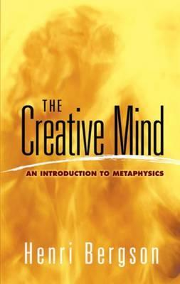 The Creative Mind : An Introduction to Metaphysics