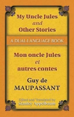 My Uncle Jules and Other Stories/Mon oncle Jules et autres contes : A Dual-Language Book