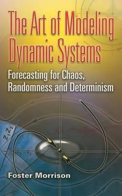 The Art of Modeling Dynamic Systems
