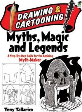 Drawing & Cartooning Myths, Magic and Legends