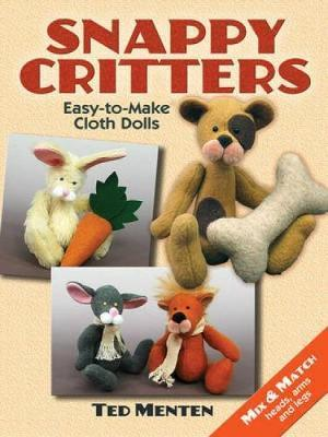 Snappy Critters : Easy-to-Make Cloth Dolls