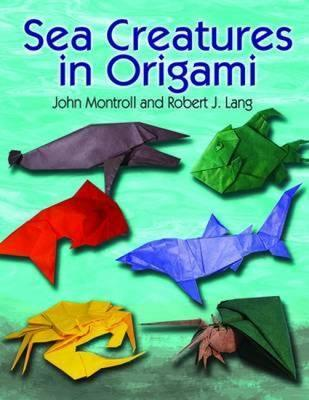 Sea Creatures In Origami Robert J Lang 9780486482347