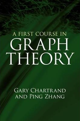 A First Course in Graph Theory : Gary Chartrand : 9780486483689