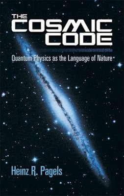 The Cosmic Code : Quantum Physics as the Language of Nature