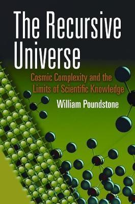 The Recursive Universe : Cosmic Complexity and the Limits of Scientific Knowledge