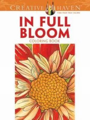 Creative Haven In Full Bloom Coloring Book : Ruth Soffer ...