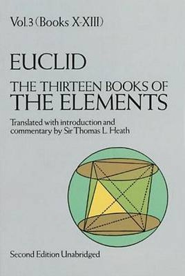 the thirteen books of the elements vol 3 euclid 9780486600901
