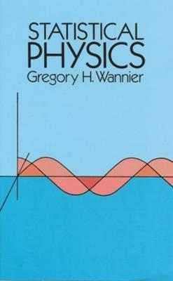 Statistical Physics : Gregory H  Wannier : 9780486654010