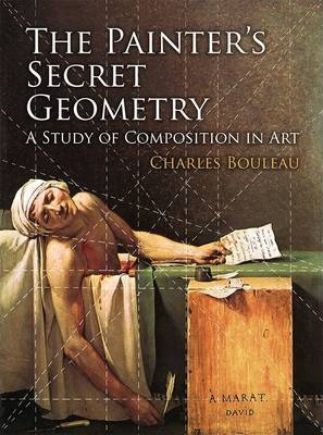 The Painter's Secret Geometry : A Study of Composition in Art