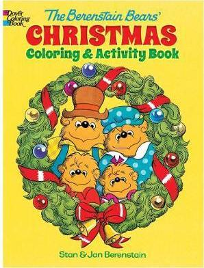 The Berenstain Bears' Christmas Coloring and Activity Book : Jan ...