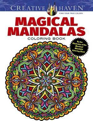 Creative Haven Magical Mandalas Coloring Book: By the Illustrator of ...