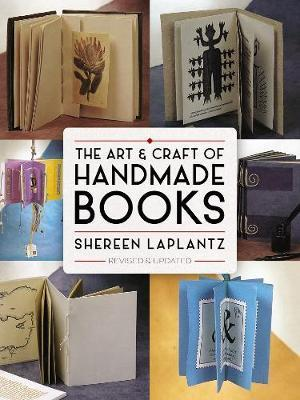 The Art And Craft Of Handmade Books Revised And Updated Shereen