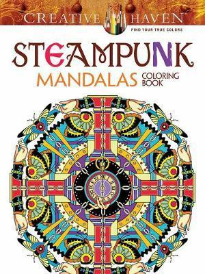 Creative Haven Steampunk Mandalas Coloring Book : Marty ...
