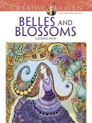 Creative Haven Belles and Blossoms Coloring Book