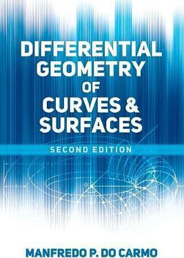 Differential Geometry of Curves and Surfaces : Second Edition
