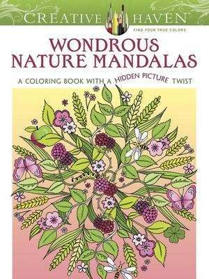 Creative Haven Wondrous Nature Mandalas A Coloring Book With Hidden Picture Twist