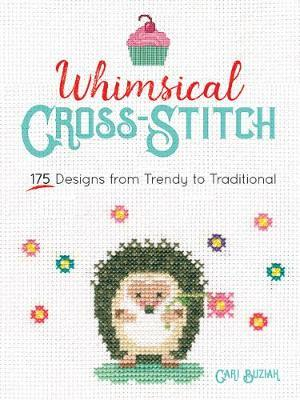 Whimsical Cross-Stitch : 175 Designs from Trendy to Traditional
