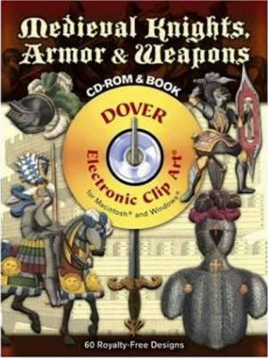 Medieval Knights, Armor and Weapons