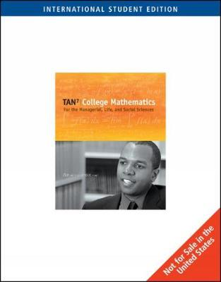 College Mathematics for the Managerial, Life, and Social Sciences, International Edition