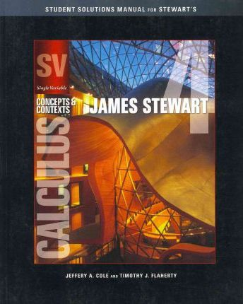 Student Solutions Manual (Chapters 1-8) for Single Variable Calculus: Concepts and Contexts, Enhanced Edition, 4th