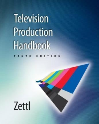 Workbook for Zettl's Television Production Handbook, 10th