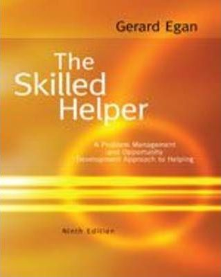 the skilled helper gerard egan This manual parallels the main text, the skilled helper the manual allows you to complete self-development exercises as well as practice communication skills and each of the steps of the model in private before using them in actual face-to-face helping interactions with others.