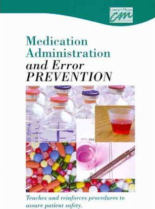 Medication Administration and Error Prevention: Complete