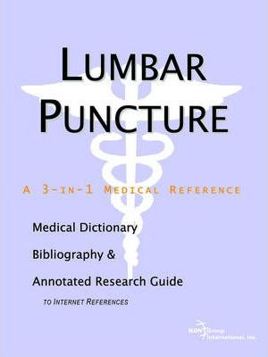 Lumbar Puncture - A Medical Dictionary, Bibliography, and Annotated Research Guide to Internet References
