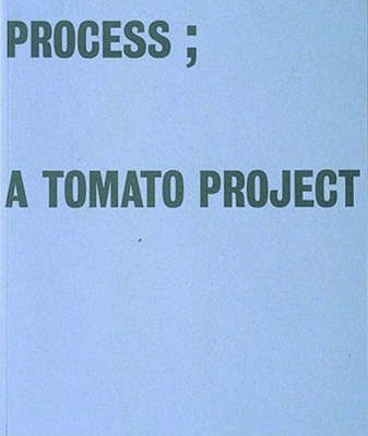 Process: The Book (A Tomato Project)