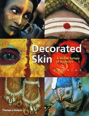 Decorated Skin : A World Survey of Body Art