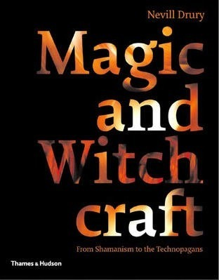 Magic & Witchcraft: From Shamanism to