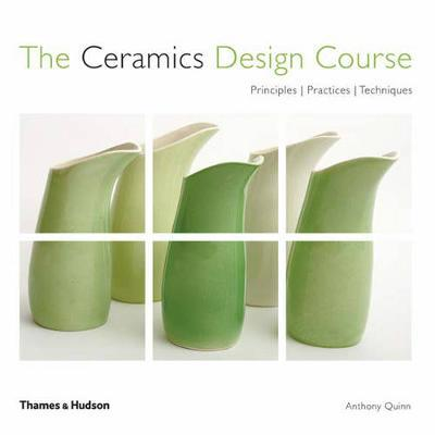 Ceramics Design Course: Principals, Practice,Techniques