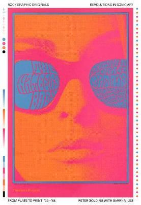 Rock Graphic Originals : Revolutions in Sonic Art from Plate to Print '55-'88