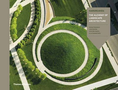 Hargreaves the alchemy of landscape architecture george for British landscape architects