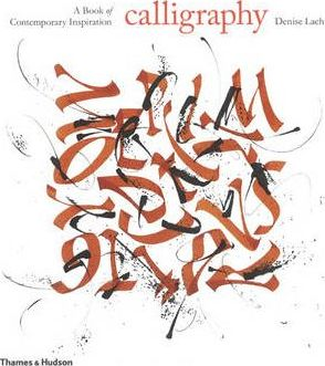 Calligraphy: A Book of Contemporary Inspiration