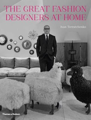 The Great Fashion Designers At Home Ivan Terestchenko 9780500517130