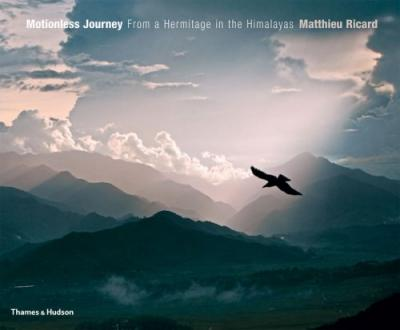 Motionless Journey:From a Hermitage in the Himalayas