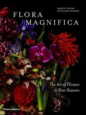 Flora Magnifica : The Art of Flowers in Four Seasons
