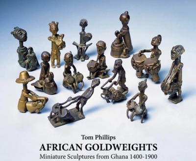 African Gold Weights: Miniature Bronzes from Ghana