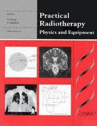 Practical Radiotherapy Physics and Equipment
