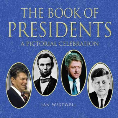 The Book of Presidents  A Pictorial Celebration