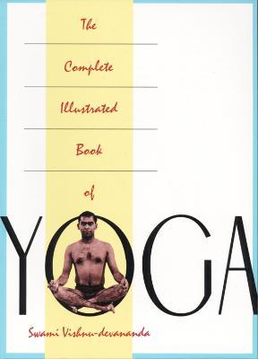 Complete Illustrated Book Of Yoga