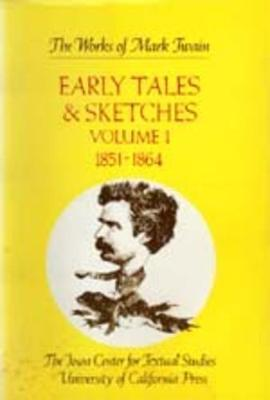 Early Tales and Sketches: 1851-1864 v. 1