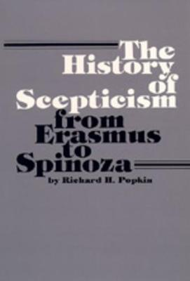 The History of Scepticism from Erasmus to Spinoza