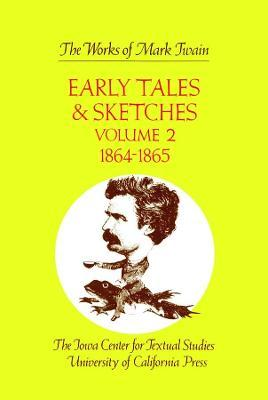 Early Tales and Sketches: 1864-1865 v. 2
