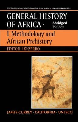 UNESCO General History of Africa: Methodology and African Prehistory v. 1