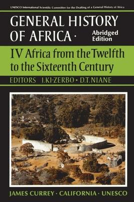 UNESCO General History of Africa: Africa from the Twelfth to the Sixteenth Century v. 4